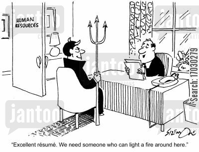new hire cartoon humor: 'Excellent resume. We need someone who can light a fire around here.'