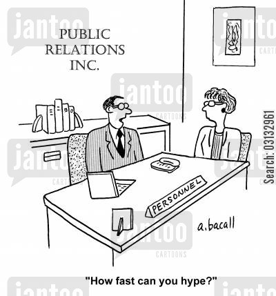 publicity cartoon humor: 'How fast can you hype?'