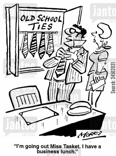 old boys network cartoon humor: I'm going out Miss Tasket. I have a business lunch.