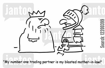 international trade cartoon humor: 'My number one trading partner is my blasted mother in law!'