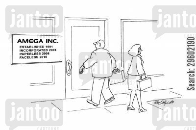 paperless cartoon humor: Amega Inc: Established 1991, incorporated 2003, paperless 2008, faceless 2010.