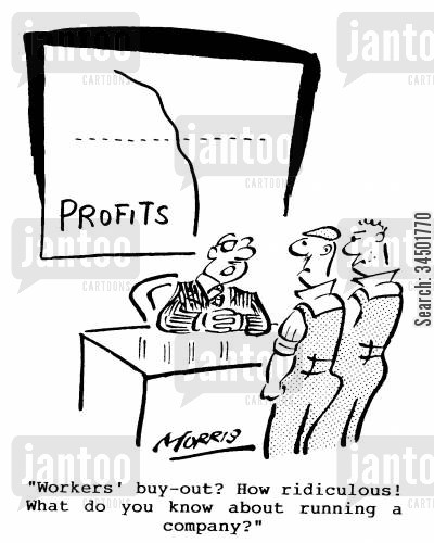 incapability cartoon humor: Workers' buy-out? How ridiculous!...
