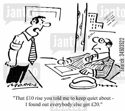 pay increase cartoon humor: That �10 rise you told me to keep quiet about - I found out everybody else got �20.