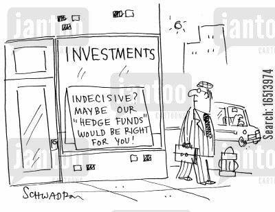 business company cartoon humor: Investments: Indecisive? Maybe our 'Hedge Funds' would be right for you!