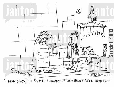 indict cartoon humor: 'These days, I'd settle for anyone who hasn't been indicted.'