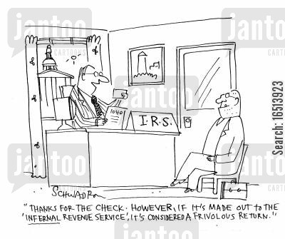 frivolity cartoon humor: 'Thanks for the check; however, if it's made out to the 'infernal revenue service', it's considered a frivolous return.'
