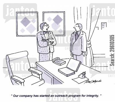 improvements cartoon humor: 'Our company has started an outreach program for integrity.'