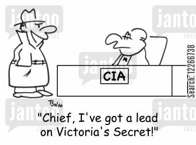 spied cartoon humor: CIA, 'Chief, I've got a lead on Victoria's Secret!'