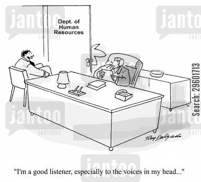 schizophrenia cartoon humor: I'm a good listener, especially to the voices in my head...