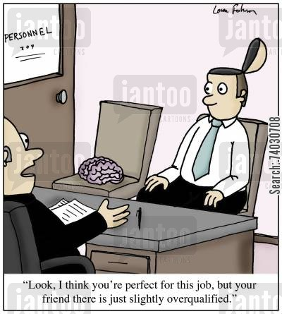qualified cartoon humor: 'Look, I think you're perfect for this job, but your friend there is just slightly overqualified.'
