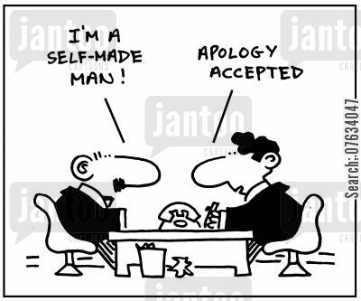 self-made men cartoon humor: I'm a self-made man!