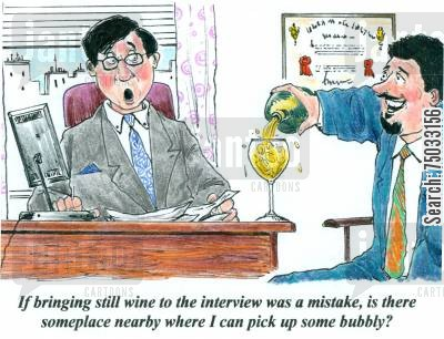 bubbles cartoon humor: 'If bringing still wine to the interview was a mistake, is there someplace nearby where I can pick up some bubbly?'