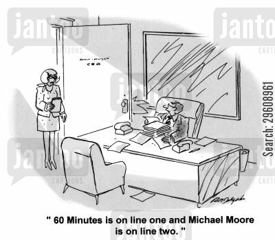 celebrities cartoon humor: '60 Minutes is on line one and Michael Moore is on line two.