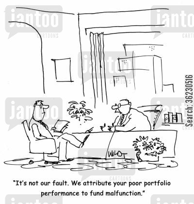 malfunction cartoon humor: It's not our fault. We attribute your poor portfolio performance to fund malfunction.