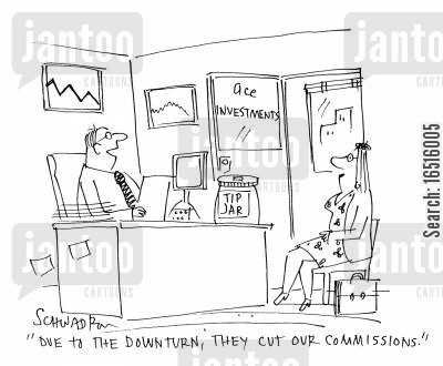 tip jars cartoon humor: 'Due to the downturn, they cut our commissions.'