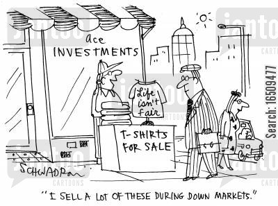 not fair cartoon humor: T-shirts for sale: 'life isn't fair'. Vendor comments, 'I sell a lot of these during down markets.'