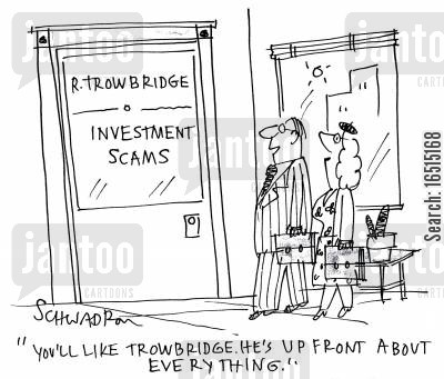 investment scam cartoon humor: 'You'll like Trowbridge. He's up front about everything.'