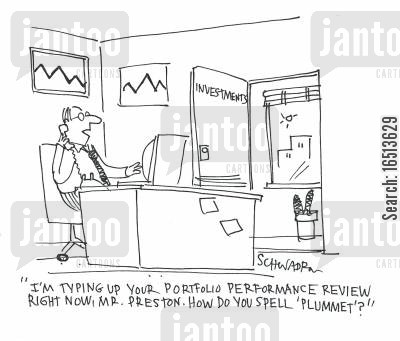 plummet cartoon humor: 'I'm typing up your portfolio performance review right now Mr.Preston. How do you spell 'plummet'?'