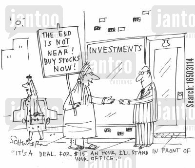 investment brokers cartoon humor: 'It's a deal, for $15 an hour, I'll stand in front of your office.'