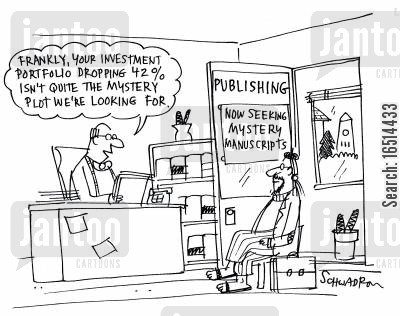 investment portfolios cartoon humor: 'Frankly, your investment portfolio dropping 42 isn't quite the mystery plot we're looking for.'