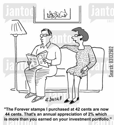 hedge funds cartoon humor: 'The forever stamps I purchased at 42 cents are now 44 cents. That's an annual apprciation of 2 which is more than you earned on your investment portfolio.'