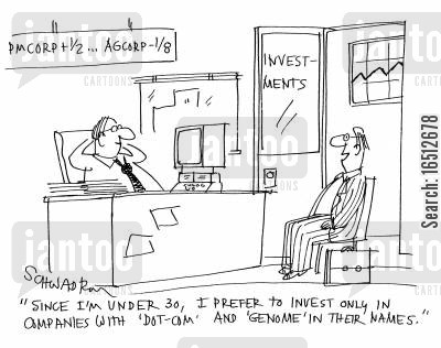 dotcoms cartoon humor: 'Since I'm under 30, I prefer to invest only in companies with 'dot-com' and 'genome' in their names.'