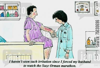 irritation cartoon humor: 'I haven't seen such irritation since I forced my husband to watch the Suze Orman marathon.'