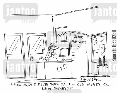 old money cartoon humor: 'How may I route your call - Old money or new money?'