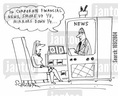 investment cartoon humor: 'In corporate financial news, smoke up 12, mirrors down 14...'