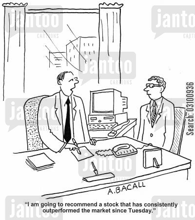 share prices cartoon humor: 'I am going to recommend a stock that has consistently outperformed the market since Tuesday.'
