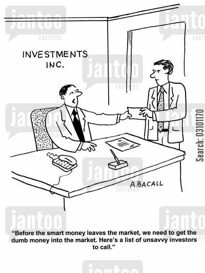 smart money cartoon humor: 'Before the smart money leaves the market, we need to get the dumb money into the market. Here's a list of un-savvy investors to call.'