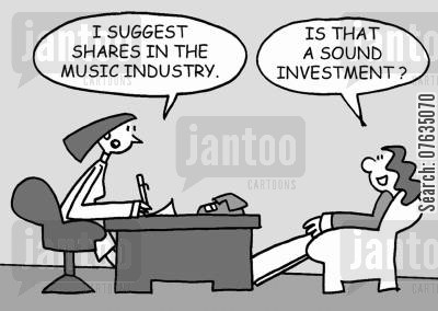 sound investment cartoon humor: I suggest shares in the music industry. Is that a sound investment?