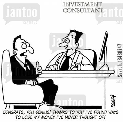 lose money cartoon humor: 'Congrats, you genius! Thanks to you I've found ways to lose my money I've never thought of!'