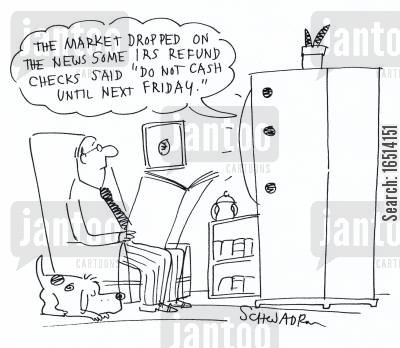 irs checks cartoon humor: 'The market dropped on the news some IRS refund checks said 'do not cash until next Friday'.'