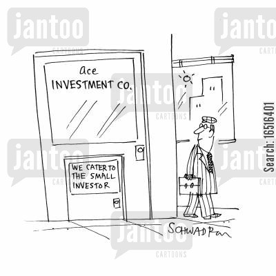 financial advisory cartoon humor: We cater to the small investor.