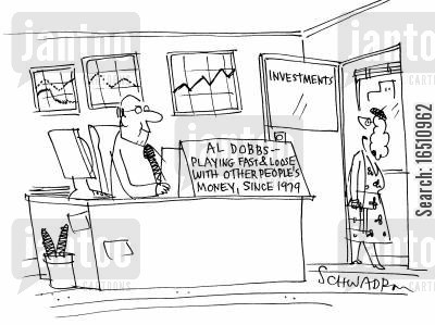 broking cartoon humor: Al Dobbs - playing fast and loose with other people's money, since 1979.