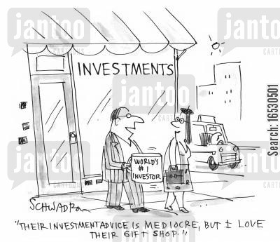 gift shop cartoon humor: 'Their investment advice in mediocre, but I love their gift shop.'