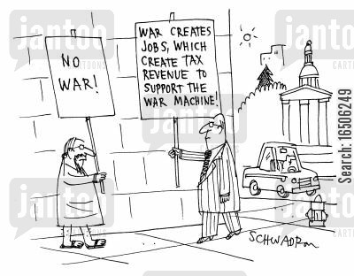 tax revenue cartoon humor: New age hippy - 'No war' Man in suit - 'War creates jobs, which create tax revenue to support the war machine!'