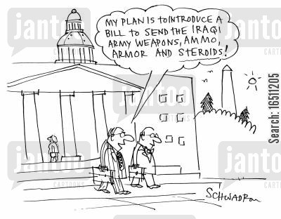 ammunitions cartoon humor: 'My plan is to introduce a bill to send the Iraqi army weapons, ammo, armor and steroids!'