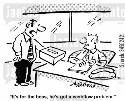 contribution cartoon humor: It's for the boss, he's got a cashflow problem.