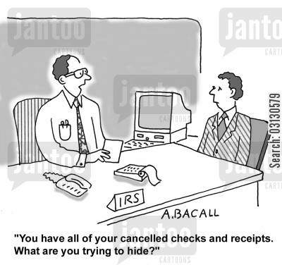 receipts cartoon humor: You have all your cancelled checks and receipts. What are you trying to hide?