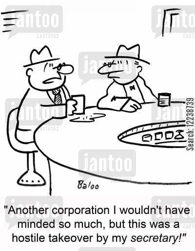 disloyal cartoon humor: 'Another corporation I wouldn't have minded so much, but this was a hostile takeover by my secretary!'