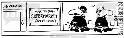 job searchers cartoon humor: Man to run supermarket (out of town)