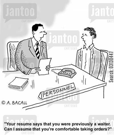 taking orders cartoon humor: Your resume says you were a waiter...