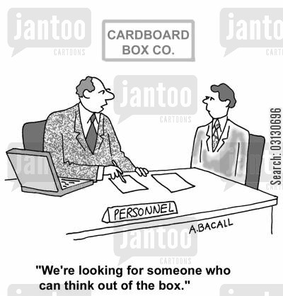 think outside the box cartoon humor: We're looking for someone who can think out of the box.