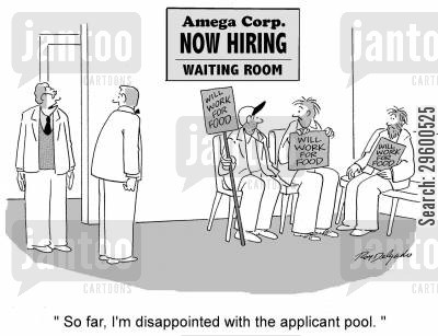 job application cartoon humor: 'So far, I'm disappointed with the applicant pool.'