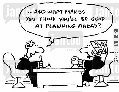 fortune teller cartoon humor: 'And what makes you think you'll be good at planning ahead?'