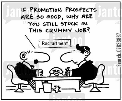 promotion prospects cartoon humor: If promotion prospects are so good, why are you still stuck in this crummy job?