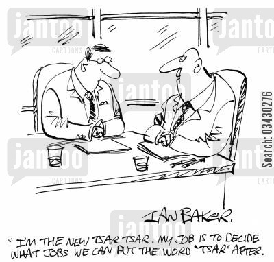 job title cartoon humor: 'I'm the new tsar tsar. My job is to decide what jobs we can put the word 'tsar' after.'