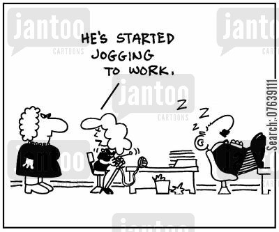 jogged cartoon humor: 'He's started jogging to work.'